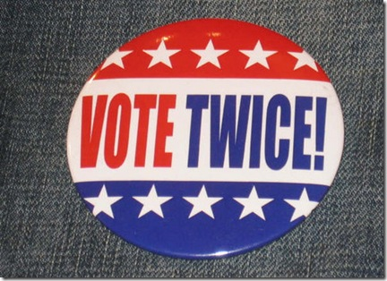 Vote Twice Says Obama Pal Podesta