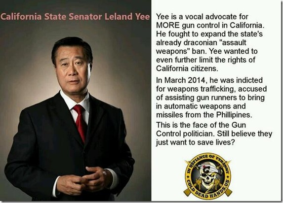 Yee... CA Gun Control Advocate... Gun Trafficker Personally